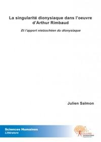 La singularité dionysiaque dans l'oeuvre d'Arthur Rimbaud