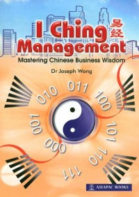 I Ching Management - Mastering Chinese Business Wisdom (English Edition)