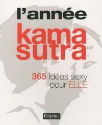 L'année Kama-sutra : 365 idées sexy pour elle et lui