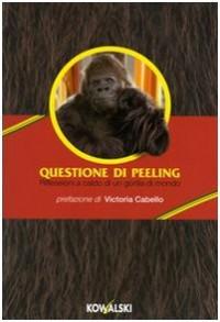 Questione di peeling. Riflessioni a caldo di un gorilla di mondo