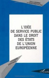L'idée de service public dans le droit des etats de l'union europeenne
