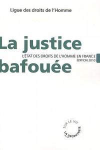 La justice bafouée : L'état des droits de l'homme en France