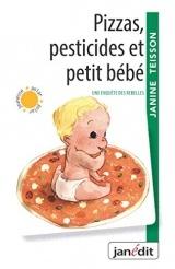 Pizzas pesticides et petit bébé