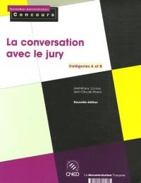 La conversation avec le jury. Catégories A et B