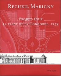 Recueil Marigny. Projets pour la place de la Concorde, 1753