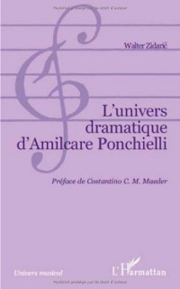 L'univers dramatique d'Amilcare Ponchielli