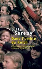Dans l'ombre du Reich - Enquêtes sur le traumatisme allemand (1938-2001) [Poche]