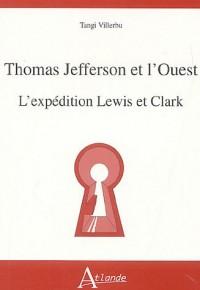 Thomas Jefferson et l'Ouest : L'expédition Lewis et Clark