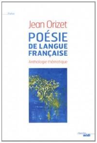 Poésie de langue française : Anthologie thématique