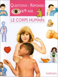 QUESTIONS REPONSES 6/9 ANS. : Le corps humain