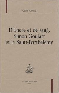 D'encre et de sang : Simon Goulart et la Saint-Barthélemy