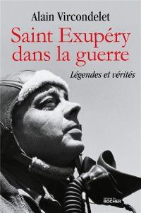 Saint Exupéry dans la guerre: Légendes et vérités