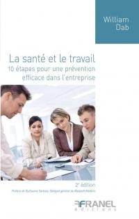 La santé et le travail : 10 étapes pour une prévention efficace dans l'entreprise