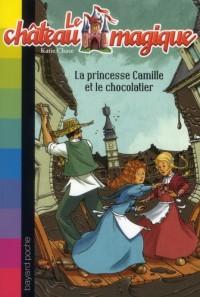 LA PRINCESSE CAMILLE ET LE CHOCOLATIER
