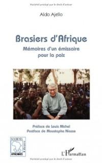 Brasiers d'Afrique : Mémoires d'un émissaire pour la paix