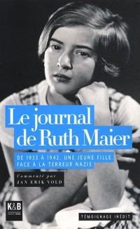 Le journal de Ruth Maier : De 1933 à 1942, une jeune fille face à la terreur nazie
