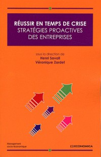 Réussir en Temps de Crise - Strategies Proactives d Entreprises