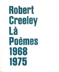 Là : Poèmes 1968-1975