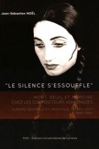 Le silence s'essouffle : Mort, deuil et mémoire chez les compositeurs ashkenazes. Europe Centrale