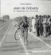 Jean de Gribaldy, la légende du Vicomte