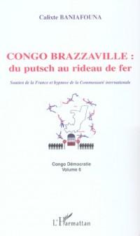 Congo Brazzaville du Putsch au Rideau de Fer