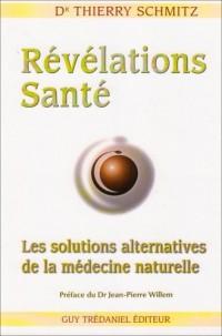 Révélations Santé : Les solutions alternatives de la médecine naturelle