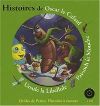 Histoires de Oscar le Cafard, Patouch la Mouche, Ursule la Libellule (1CD audio)