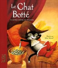 Le Chat Botté : Et autres contes de toujours