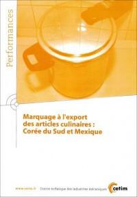 Marquage a l'Export des Articles Culinaires Coree du Sud et Mexique Performances 9q58