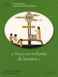 Vivez en enfants de lumière : Fiches enfants première année de catéchèse