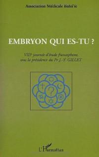 Embryon qui es tu? 8e journee d'etude francophone sous