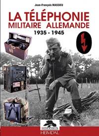 La téléphonie militaire allemande - 1935/1945
