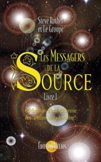 Les Messagers de la Source : Tome 1, Célébration d'une décennie des