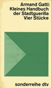 Kleines Handbuch der Stadtguerilla: 4 Stucke (DTV Sonderreihe, 96) (German Edition)