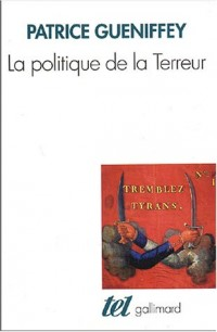 La politique de la Terreur : Essai sur la violence révolutionnaire, 1789-1794