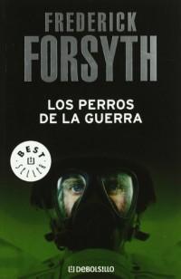 Los Perros De La Guerra / The Dogs of War