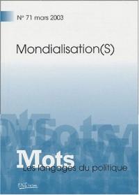 Mots, les langages du politique, N° 71 Mars 2003 : Mondialisation(s)