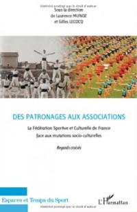 Des patronages aux associations : La Fédération Sportive culturelle de France face auxmutations socio-culturelles, Regards croisés