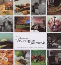 Sur les chemins de l'Auvergne gourmande