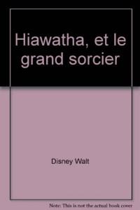 Hiawatha, et le grand sorcier