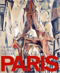 Paris, capitale des arts, 1900-1968