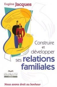 Construire et Développer Ses Relations Familiales  Nous Avons Droit au Bonheur