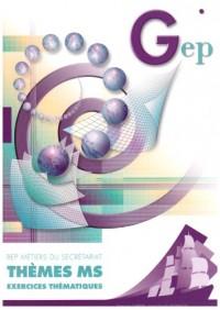 Thèmes MS Exercices thématiques : BEP Métiers du secrétariat