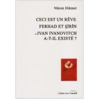 Ceci est un rêve; Ferhad et Sirin; Ivan Ivanovitch a-t-il existé?