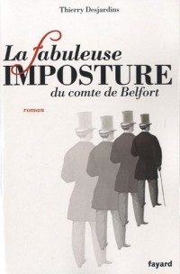 La fabuleuse imposture du comte de Belfort