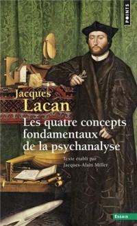 Le Séminaire - tome 11 Les quatre concepts fondamentaux de la psychanalyse (11)