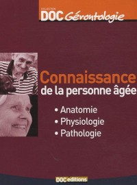 Connaissance de la personne âgée : Anatomie, physiologie, Pathologie
