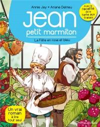 Jean, petit marmiton - tome 5 : La fête en rose en bleu