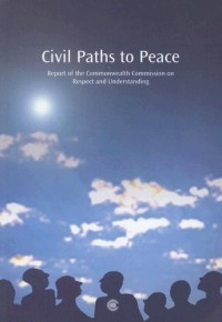 Civil Paths to Peace: Report of the Commonwealth Commission on Respect and Understanding