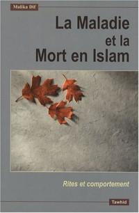 La Maladie et la Mort en Islam : Rites et comportement